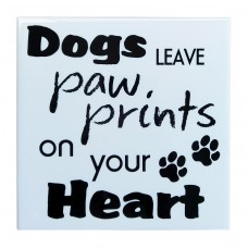 Keramische Tegel - Dogs leave pawprints on your Heart